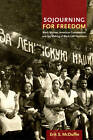 Sojourning for Freedom: Black Women, American Communism, and the Making of Black Left Feminism by Erik S. McDuffie (Paperback, 2011)