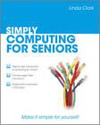 Simply Computing for Seniors by Linda Clark (Paperback, 2011)