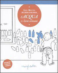 Fiable 95) L'acqua E I Beni Comuni - Libro Di Ugo Mattei - Disegni Di Luca Paulesu Douceur AgréAble
