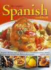 The Complete Spanish Cookbook: Explore the True Taste of Spain in Over 150 Fabulous Recipes Shown Step-by-step in Over 700 Vibrant Photographs by Pepita Aris (Paperback, 2012)