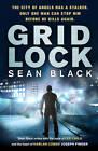 Gridlock by Sean Black (Hardback, 2011)