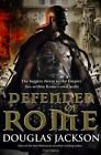 Defender of Rome by Douglas Jackson (Hardback, 2011)