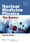 Nuclear Medicine Physics: The Basics by Ramesh Chandra (Paperback, 2011)