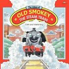 The Return of Old Smokey the Steam Train by Valerie King (Paperback, 1991)