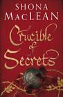 Crucible of Secrets by S. G. MacLean (Hardback, 2011)