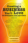 Creating a Business You'll Love: Top Entrepreneurs Share Their Secrets by Sellers Publishing, Incorporated (Paperback, 2011)