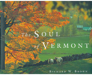 The-Soul-of-Vermont-Brown-Richard-W-Used-Good-Book