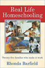 Real Life Homeschooling: The Stories of 21 Families Who Teach Their Children at Home by Rhonda Barfield (Paperback, 2002)
