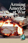 Arming America at War A Model for Rapid Defense Acquisition in Time of War (PB) by Anthony R. Gibbs, Seth T. Blakeman, Jeyanthan Jeyasingam (Paperback, 2010)