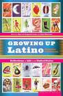 Growing up Latino: Memoirs and Stories by Ilan Stavans, Harold Augenbraum (Paperback, 1993)