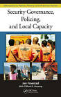 Security Governance, Policing, and Local Capacity by Clifford Shearing, Jan Froestad (Hardback, 2012)