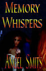 Memory Whispers by Angel Smits (Paperback / softback, 2004)