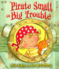 Pirate Small in Big Trouble by Julie Sykes (Paperback, 2008)