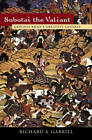 Subotai the Valiant: Genghis Khan's Greatest General by Richard A. Gabriel (Hardback, 2004)