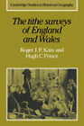 The Tithe Surveys of England and Wales by Hugh C. Prince, Roger J. P. Kain (Paperback, 2006)