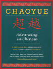 Chaoyue: Advancing in Chinese: A Textbook for Intermediate and Pre-Advanced Students by Mei-Ju Hwang, Frances Yufen Lee Mehta, Natasha Pierce, Yuanchao Meng, Yea-Fen Chen (Paperback, 2009)