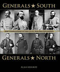 Generals South, Generals North: The Commanders of the Civil War Reconsidered by Alan Axelrod (Hardback, 2011)