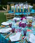 Soiree: Entertaining with Style by Danielle Rollins (Hardback, 2012)