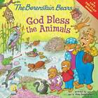 The Berenstain Bears: God Bless the Animals by Jan Berenstain, Mike Berenstain (Paperback, 2012)