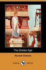 The Golden Age (Dodo Press) by Kenneth Grahame (Paperback, 2008)