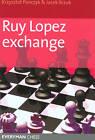 Ruy Lopez Exchange by Krzysztof Panczyk, Jacek Ilczuk (Paperback, 2005)