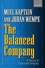 The Balanced Company: A Theory of Corporate Integrity by Johan Wempe, S. P. Kaptein, Muel Kaptein (Paperback, 2002)