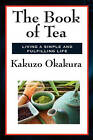 The Book of Tea by Kakuzo Okakura (Paperback / softback, 2011)