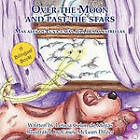 Over the Moon and Past the Stars by Leticia Colon de Mejias (Paperback, 2010)