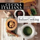 La Cucina Italiana: Encyclopedia of Italian Cooking by Editors of La Cucina Italiana (Hardback, 2012)
