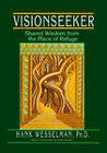 Visionseeker: Shared Wisdom from the Place of Refuge by Hank Wesselman (Paperback, 2002)