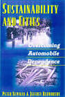 Sustainability and Cities: Overcoming Automobile Dependence by Jeffrey R. Kenworthy, Peter Newman (Paperback, 1999)