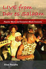 Live from Dar Es Salaam: Popular Music and Tanzania's Music Economy by Alex Perullo (Paperback, 2011)