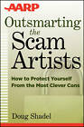 Outsmarting the Scam Artists: How to Protect Yourself From the Most Clever Cons by Douglas Shadel (Paperback, 2012)