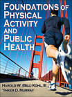 Foundations of Physical Activity and Public Health by Bill Kohl, Tinker Murray (Hardback, 2012)