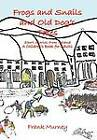 Frogs and Snails and Old Dog's Tales: Short Stories from Ireland A Children's Book for Adults by Frank Murney (Hardback, 2011)