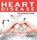 Heart Disease: The Essential Guide by Jane Mijovic-Kindejewski (Paperback, 2012)