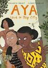 Aya: Love in Yop City: Book 2 by Marguerite Abouet, Clement Oubrerie (Paperback, 2013)