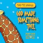 God Made Something Tall by Penny Reeve (Paperback, 2011)
