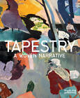 Tapestry: A Woven Narrative by Margot Coatts, Fiona Mathison, Timothy Wilcox, Caron Penney (Hardback, 2012)