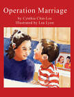 Operation Marriage by Cynthia Chin-Lee (Hardback, 2011)