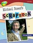 Oxford Reading Tree Level 15: Treetops Non-Fiction: Michael Rosen's Scrapbook by Oxford Reading Tree (Paperback, 2006)