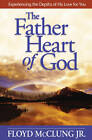 The Father Heart of God: Experiencing the Depths of His Love for You by Floyd McClung (Paperback, 2004)