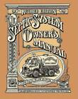 Septic System Owner's Manual by Lloyd Kahn (Paperback, 2007)
