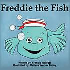 Freddie the Fish by Francis Wolcott (Paperback / softback, 2010)