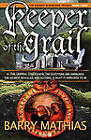 Keeper of the Grail: Book 3 of The Ancient Bloodlines Trilogy by Barry Mathias (Paperback, 2010)