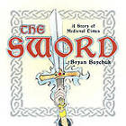 The Sword: A Story of Medieval Times by Bryan Boychuk (Paperback, 2010)