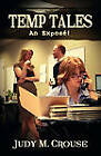 Temp Tales: An Expose! by Judy M Crouse (Paperback / softback, 2011)