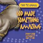 God Made Something Amazing by Penny Reeve (Paperback, 2011)
