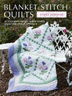 Blanket Stitch Quilts: 12 Projects for Easy Stick-and-Stitch Applique by Helen Edwards, Lynne Edwards (Hardback, 2012)