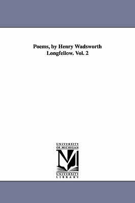 Poems, by Henry Wadsworth Longfellow. by Michigan Historical Reprint Series